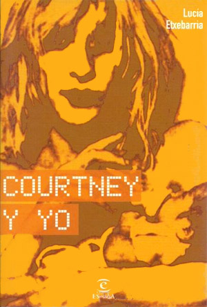 Portada de Courtney y yo, de Lucía Etxebarría
